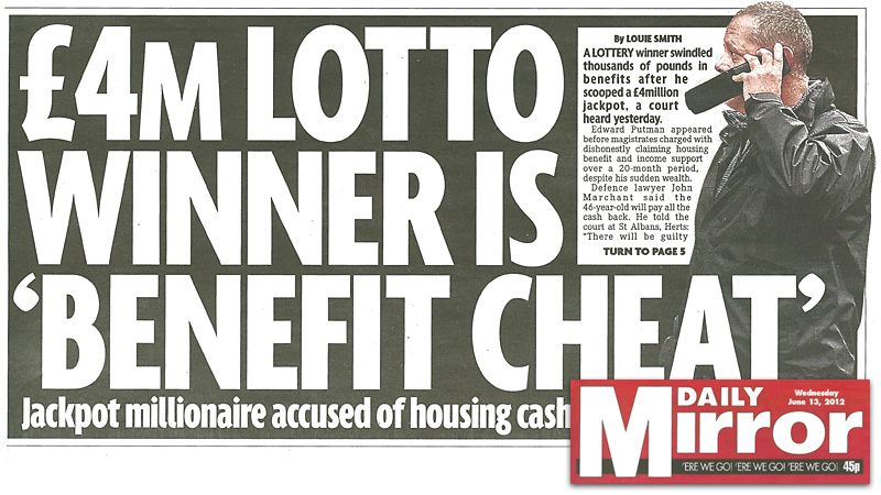 Edward Putman, £4 Milllion Lotto Winner is Benefit Cheat. The Daily Mail.